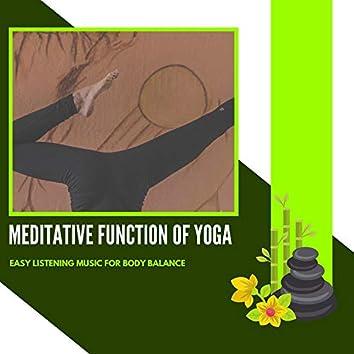 Meditative Function Of Yoga - Easy Listening Music For Body Balance