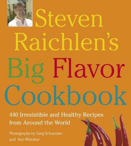 Download Steven Raichlen's Flavorful Cookbook: 450 Irresistible and Healthy Recipes from Around the World 1579123295