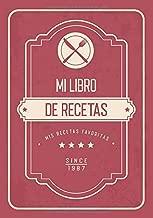 Mi Libro de recetas: Libro de Recetas en Blanco | Mis Recetas Favoritas - Libro de recetas mis platos - En blanco para crear tus propios platos cuadernos receta