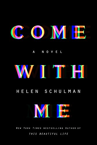 Image of Come with Me: A Novel