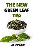 THE NEW GREEN TEA LEAF : THE NEW COMPREHENSIVE GREEN TEA LEAF (English Edition)