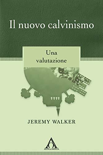 Il nuovo calvinismo: Una valutazione (Apologetica)