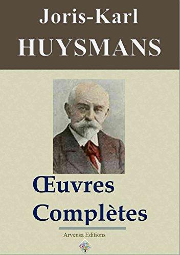 Joris-Karl Huysmans : Oeuvres complètes et annexes - (47 titres, annotés et illustrés) (French Edition)
