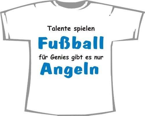 Preisvergleich Produktbild Talente Spielen Fußball,  für Genies gibt es nur Angeln; Kinder T-Shirt weiß,  Gr. 5-6