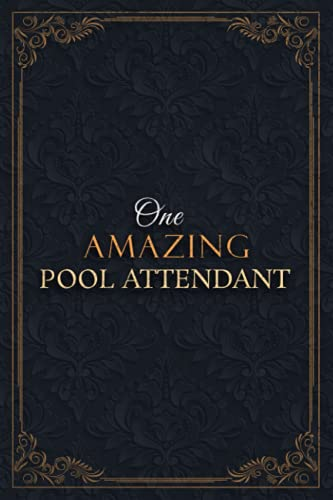 Pool Attendant Notebook Planner - One Amazing Pool Attendant Job Title Working Cover Checklist Journal: 6x9 inch, Daily, Teacher, Lesson, A5, Goals, 5.24 x 22.86 cm, Goals, Over 110 Pages, Lesson