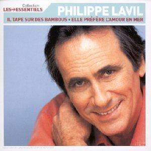 Talents essentiels : Philippe Lavil - Il tape sur des bambous, Elle préfère l\'amour en mer