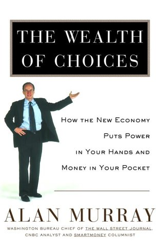 Download The Wealth of Choices: How the New Economy Puts Power in Your Hands and Money in Your Pocket 0812932668