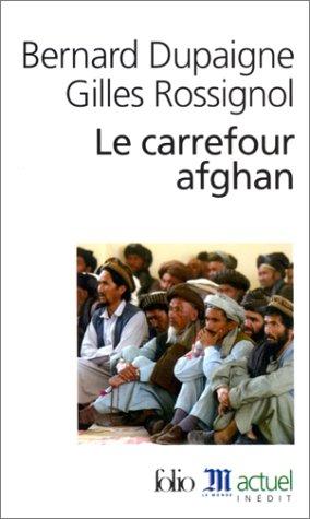 Le Carrefour afghan: A42595 (Folio. Actuel)