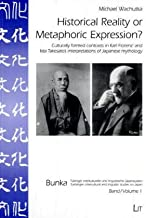 Historical Reality or Metaphoric Expression?: Culturally Formed Contrasts in Karl Florenz' and Iida Takesato's Interpretations of Japanese Mythology