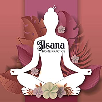 Asana Home Practice – Spiritual and Ambient Melodies for Yoga Exercises and Meditation