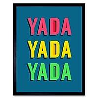 Yada Yada Yada Bright Word Art Art Print Framed Poster Wall Decor 12x16 inch 明るい ポスター 壁 デコ