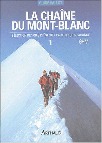 La chaîne du mont-blanc - a l'ouest du col du géant: À l'Ouest du col du Géant (Guide vallot)