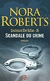 Lieutenant Eve Dallas, Tome 26 - Scandale du crime