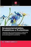 Imunoestumulantes, Probióticos e Prebióticos