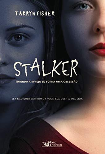 Stalker: Quando a inveja se torna uma obsessão