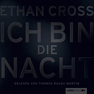 Ich bin die Nacht     Shepherd-Thriller 1              By:                                                                                                                                 Ethan Cross                               Narrated by:                                                                                                                                 Thomas Balou Martin                      Length: 6 hrs and 51 mins     1 rating     Overall 5.0