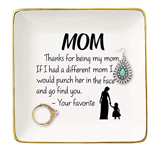 Thanks For Being My Mom - Funny Mother's Day Gifts for Mom Mother - Unique Birthday Christmas Present Idea for Mom - Ceramic Ring Dish Decorative Trinket Tray Plate With Gold Rim
