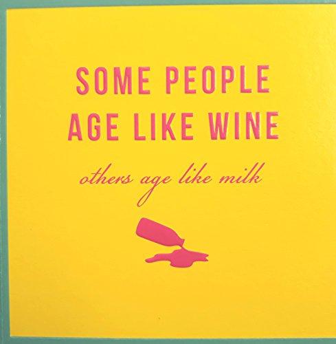 Some people Alter wie Wein. Geburtstagskarte