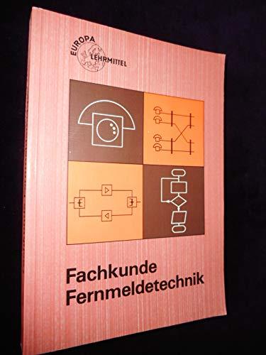 Fachkunde Fernmeldetechnik: Ein Technologie-Lehrbuch für die Fachstufe aller fernmeldetechnischen Berufe (Europa-Lehrsystem Elektronik)