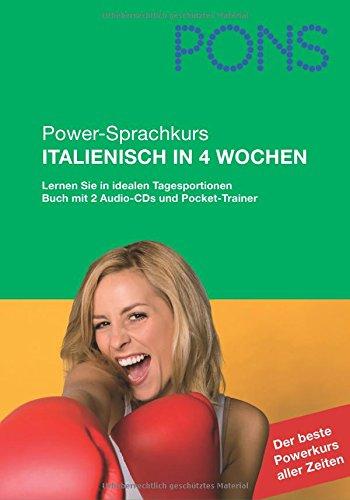 PONS Power-Sprachkurs Italienisch in 4 Wochen. Mit 2 Audio-CDs und Pocket-Trainer: Lernen Sie mit idealen Tagesportionen