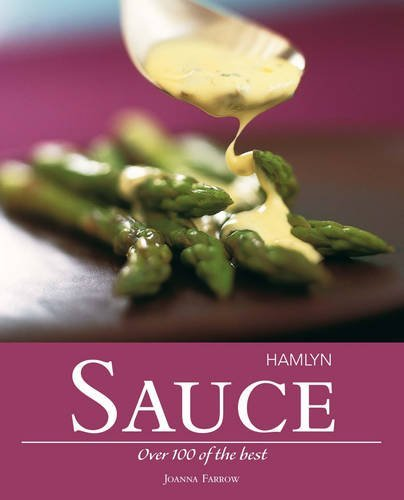 Image OfHamlyn Sauce: Over 100 Of The Best By Joanna Farrow (2011-10-25)