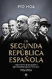 La Segunda República Española: Nacimiento, evolución y destrucción de un régimen 1931-1936
