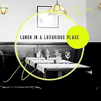 Lunch in a Luxurious Place – Smooth Jazz Lounge Sounds, Time to Take a Break from Work