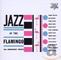 Jazz at the Flamingo 10th Anniversary Tribute