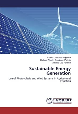 Sustainable Energy Generation: Use of Photovoltaic and Wind Systems in Agricultural Irrigation
