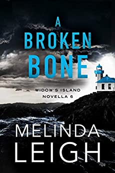 A Broken Bone (Widow's Island Novella Book 6) by [Melinda Leigh]