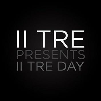 II Tre Day