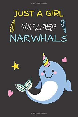 Just A Girl Who Loves Narwhals: Cute Narwhals Blank Lined Journal, best composition notebook for your princess, good idea to take notes and write your ... lover of whales and beluga, great gift 6x9