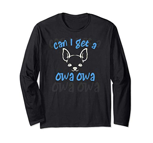 Can I Get A Owa Owa Long Sleeve T Shirt