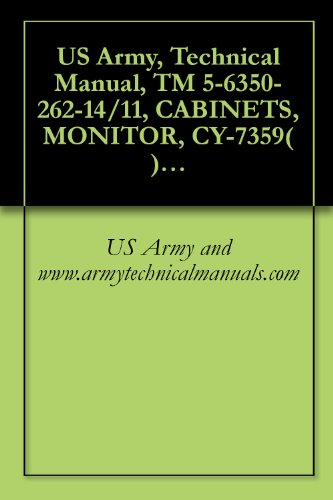 US Army, Technical Manual, TM 5-6350-262-14/11, CABINETS, MONITOR, CY-7359( )/FSS-9(V), NSN 6350-00-2, CY-7360( )/FSS-9(V), (6350-00-228-2697), AND CY-7361( (English Edition)