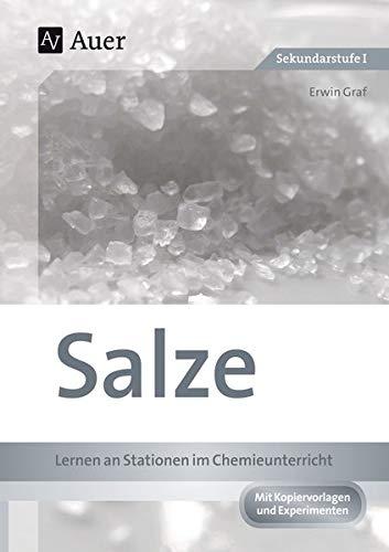 Salze - Lernen an Stationen im Chemieunterricht: 7. bis 9. Klasse: Sekundarstufe I (Lernen an Stationen Chemie Sekundarstufe)