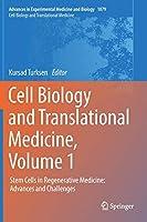 Cell Biology and Translational Medicine, Volume 1: Stem Cells in Regenerative Medicine: Advances and Challenges (Advances in Experimental Medicine and Biology (1079))