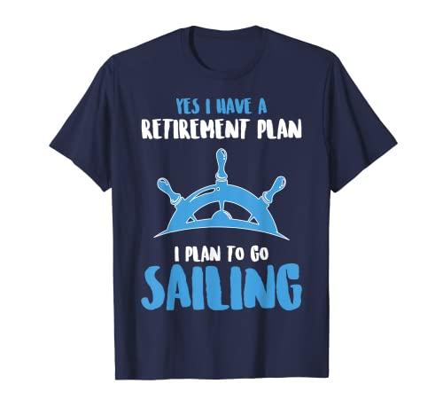 Sí Tengo un plan de jubilación Vela Barco Camiseta