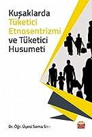 Kusaklarda Tüketici Etnosentrizmi ve Tüketici Husumeti