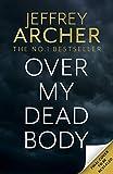 Over My Dead Body: Jeffrey Archer's new book 2021 (William Warwick Novels)