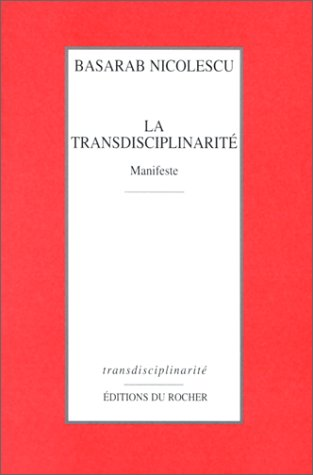 La Transdisciplinarité : Manifeste