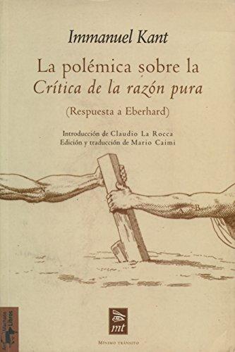 """La polémica sobre la """"Crítica de la razón pura"""": (Respuesta a Eberhard) (Mínimo Tránsito)"""