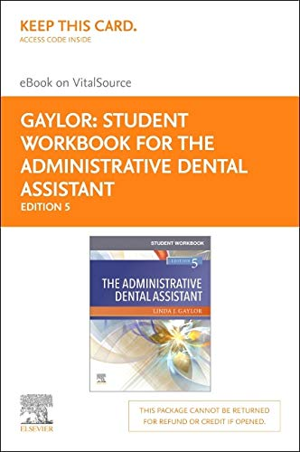 Student Workbook for The Administrative Dental Assistant Elsevier eBook on VitalSource (Retail Access Card)