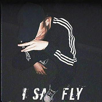 I Say Fly