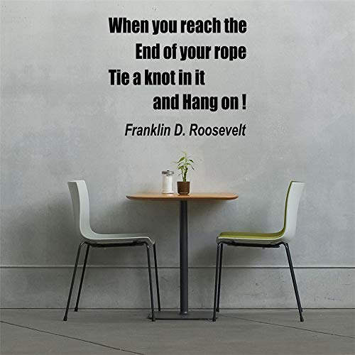 Stickers Muraux Moto Gp When You Reach The End Of Your Rope Tie A Knot In It And Hang On Franklin D Roosevelt Quote For Bedroom Living Room