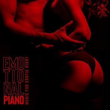 Emotional Piano Music for Erotic Night: Tantric Love Songs, Sensual Vibe, Romantic Lovers