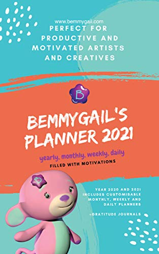 Bemmygail's Planner 2021: Perfect For Productive And Motivated Artists And Creatives (English Edition)