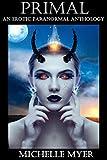 Primal: An Erotic Paranormal Anthology