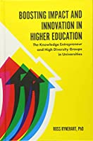 Boosting Impact and Innovation in Higher Education: The Knowledge Entrepreneur and High Diversity Groups in Universities