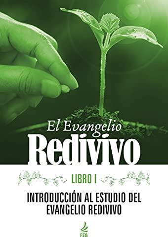 El evangelio redivivo - Libro I