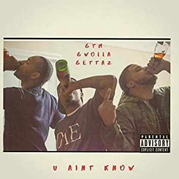 U Ain't Know